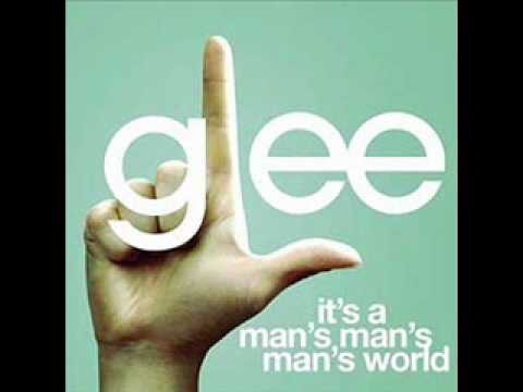 Glee Cast (песня Джеймса Брауна) - It's A Man's Man's Man's World